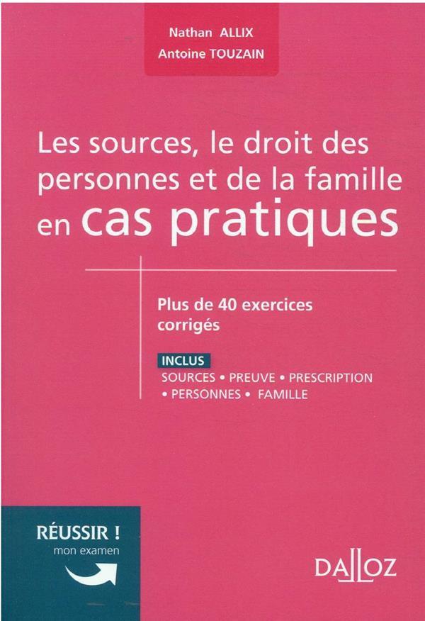 les sources, le droit des personnes et de la famille en cas pratiques
