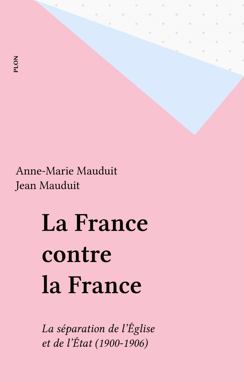 La France contre la France  - Mauduit/Amj  - Jean Mauduit  - Anne-Marie Mauduit