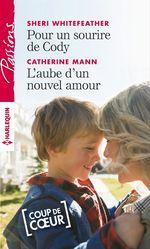 Vente EBooks : Pour un sourire de Cody - L'aube d'un nouvel amour  - Catherine Mann - Sheri Whitefeather