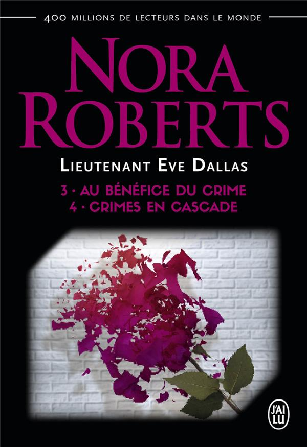 Lieutenant Eve Dallas ; INTEGRALE VOL.2 ; T.3 ET T.4 ; au bénéfice du crime ; crimes en cascade