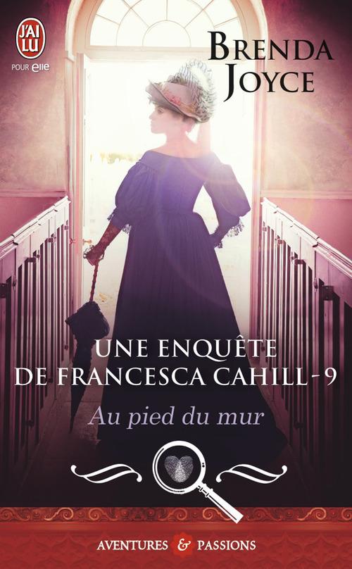 Une enquête de Francesca Cahill t.9 ; au pied du mur