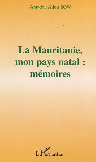 La mauritanie, mon pays natal : memoires