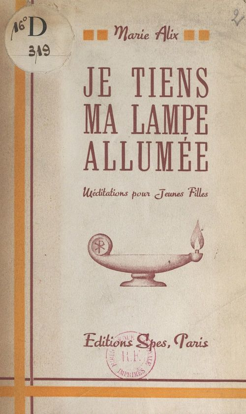 Je tiens ma lampe allumée  - Marie Alix
