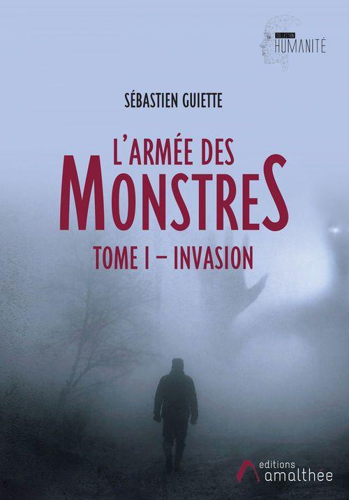 L'armée des monstres t.1 ; invasion