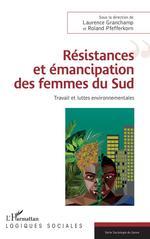 Résistances et émancipation des femmes du Sud  - Laurence Granchamp - Roland Pfefferkorn