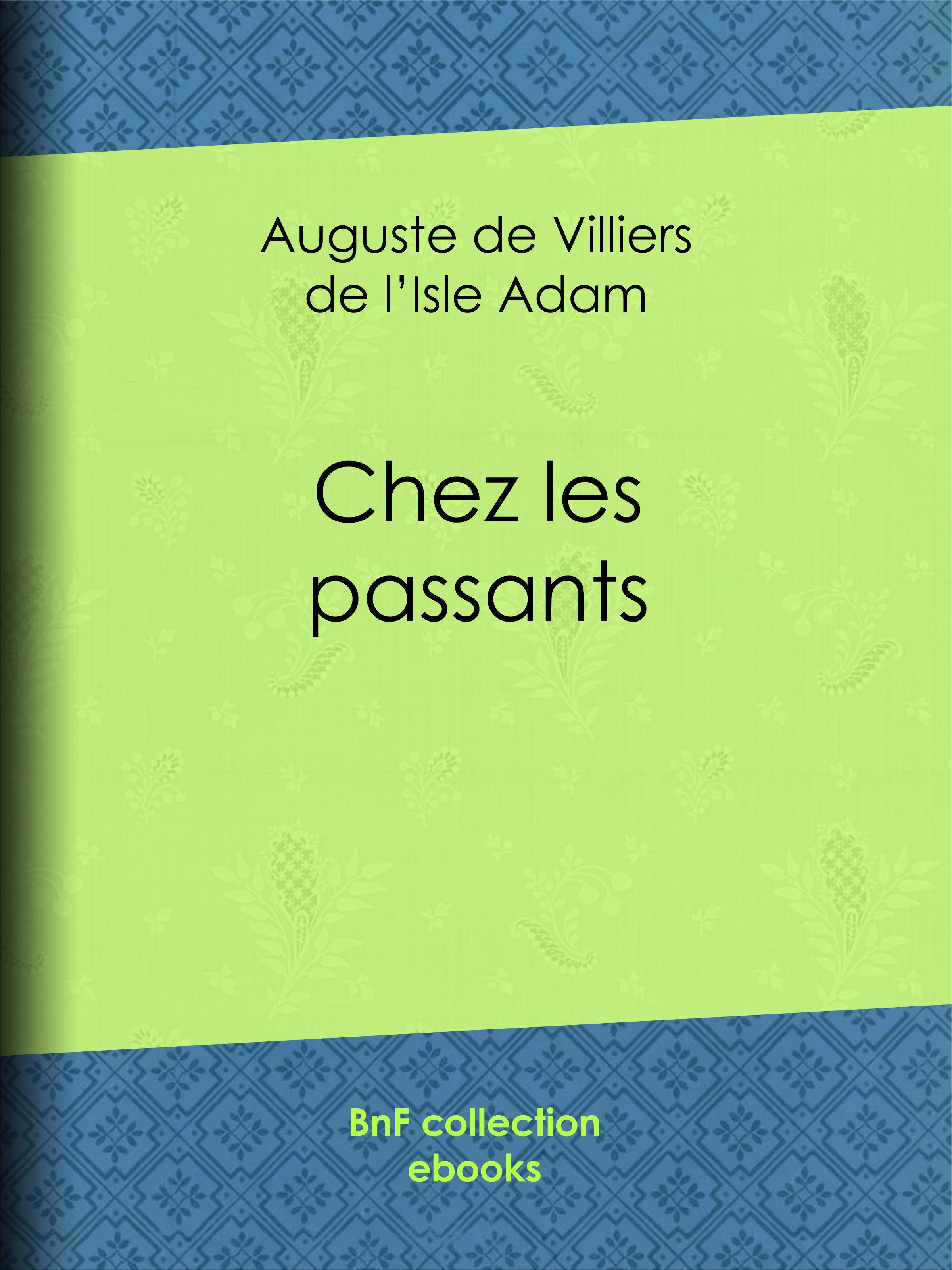 Chez les passants  - Auguste De Villiers De L'Isle-Adam