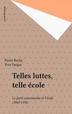 Vente Livre Numérique : Telles luttes, telle école  - Pierre Roche - Yves Vargas