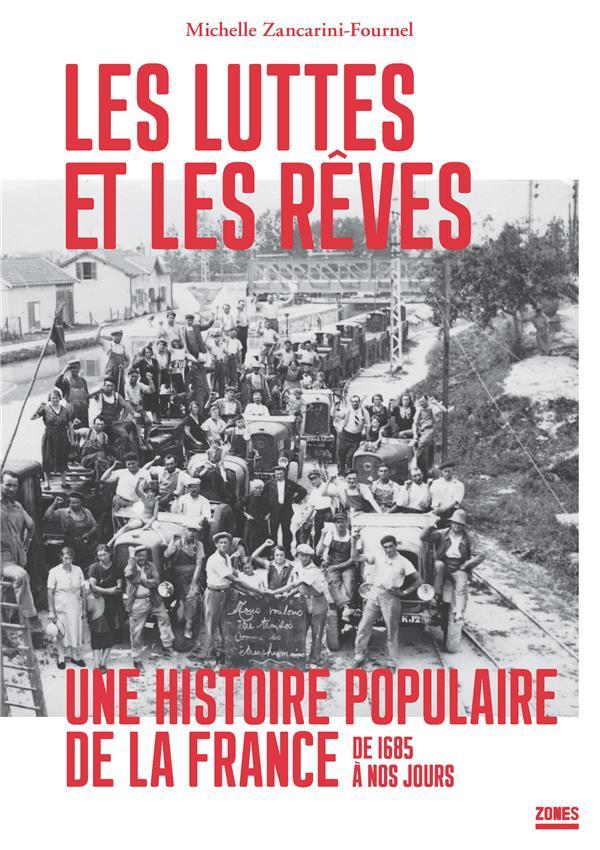 Les luttes et les rêves ; une histoire populaire de la France de 1685 à nos jours