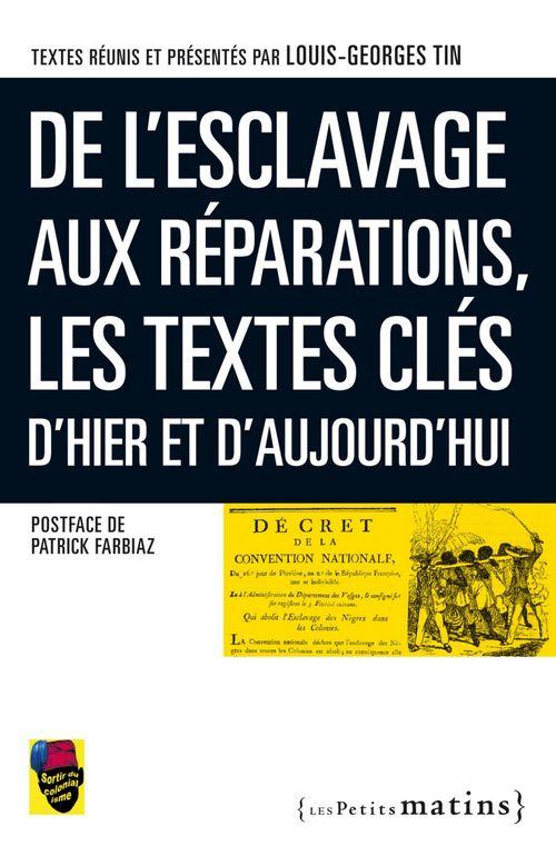 De l'esclavage aux réparations ; les textes clés d'hier et d'aujourd'hui