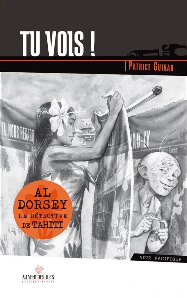 Al Dorsey, le détective de Tahiti T.4 ; tu vois !
