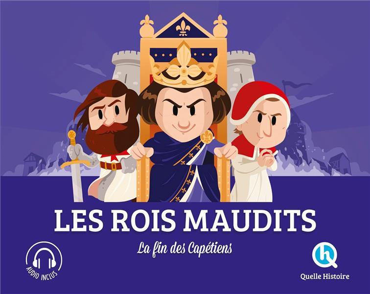 Les rois maudits : la fin des Capétiens