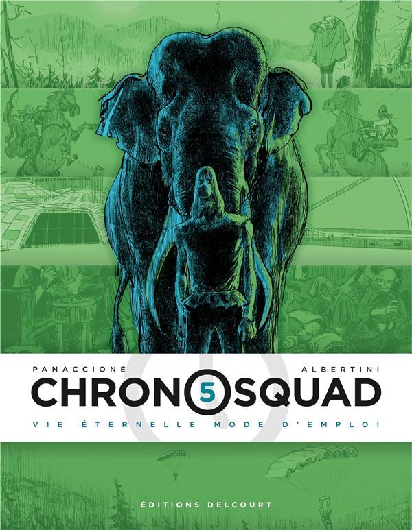 Chronosquad T.5 ; vie éternelle mode d'emploi