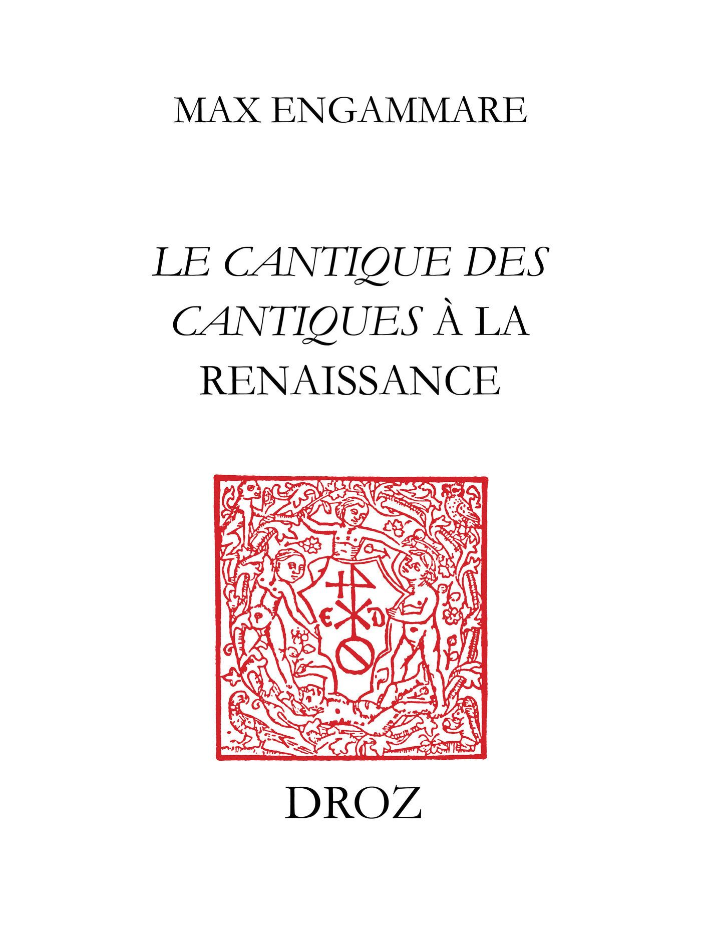 """""""Qu'il me baise des baisiers de sa bouche"""" : Le Cantique des cantiques à la Renaissance  - Max Engammare"""