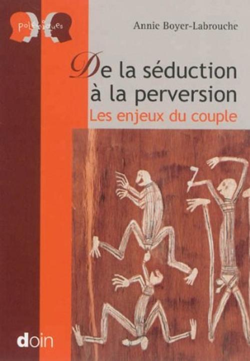De la seduction a la perversion - les enjeux du couple