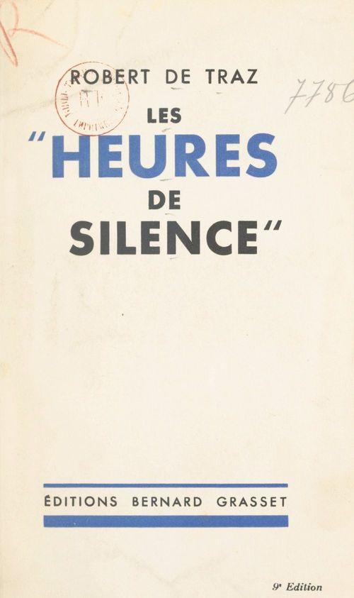 Les heures de silence  - Robert De Traz