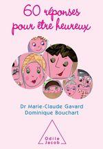 Vente Livre Numérique : 60 réponses pour être heureux  - Marie-Claude Gavard - Dominique Bouchart