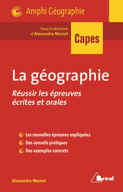 La Geographie Capes Reussir Les Epreuves Ecrites Et Orales Alexandra Monot Collectif Breal Grand Format Librairies Autrement
