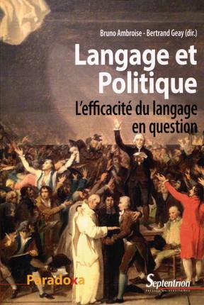 Langage et politique ; l'efficacité du langage en question