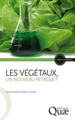 Vente Livre Numérique : Les végétaux, un nouveau pétrole ?  - Jean-François Morot-Gaudry