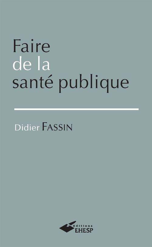 Faire de la sante publique 2e edition
