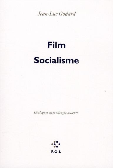 Film Socialisme ; dialogues avec visages auteurs