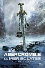 Vente EBooks : La mer éclatée T.1 ; la moitié d'un roi  - Joe Abercrombie
