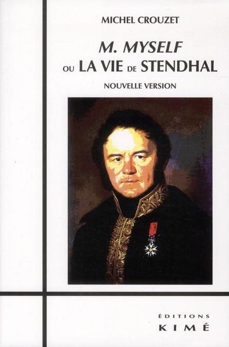 M. Myself ou la vie de Stendhal