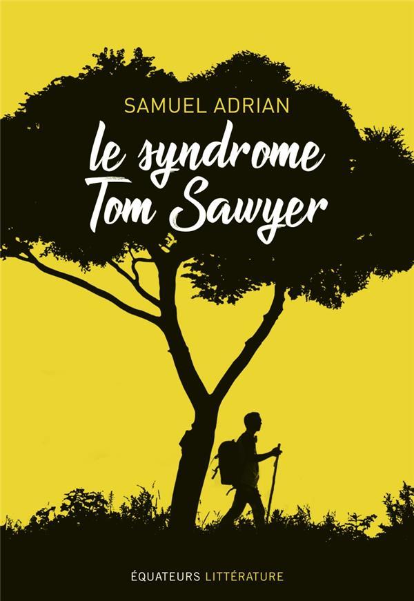 Le syndrome Tom Sawyer
