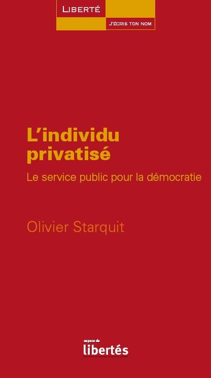 L'individu privatisé ; le service public pour la démocratie