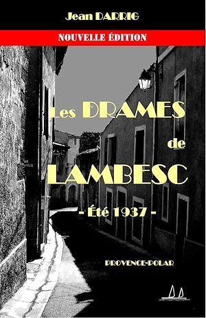Les drames de Lambesc ; été 1937