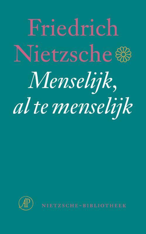 Menselijk al te menselijk - Friedrich Nietzsche - ebook