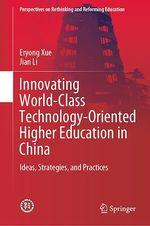 Innovating World-Class Technology-Oriented Higher Education in China  - Jian Li - Eryong Xue