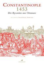 Vente Livre Numérique : CONSTANTINOPLE 1453  - Nicolas Vatin - Vincent Déroche