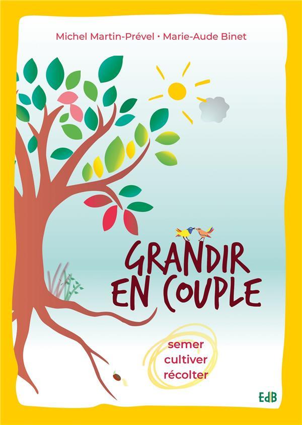 Grandir en couple ; semer, cultiver, récolter