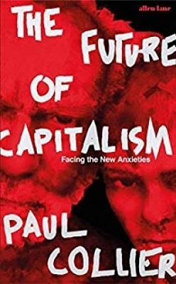 THE FUTURE OF CAPITALISM - FACING THE NEW ANXIETIES