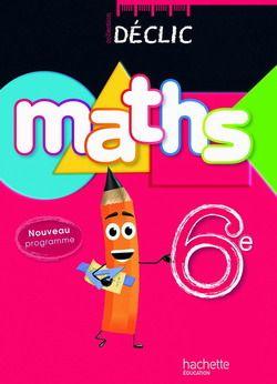 Declic Maths 6e Livre Eleve Edition 2009