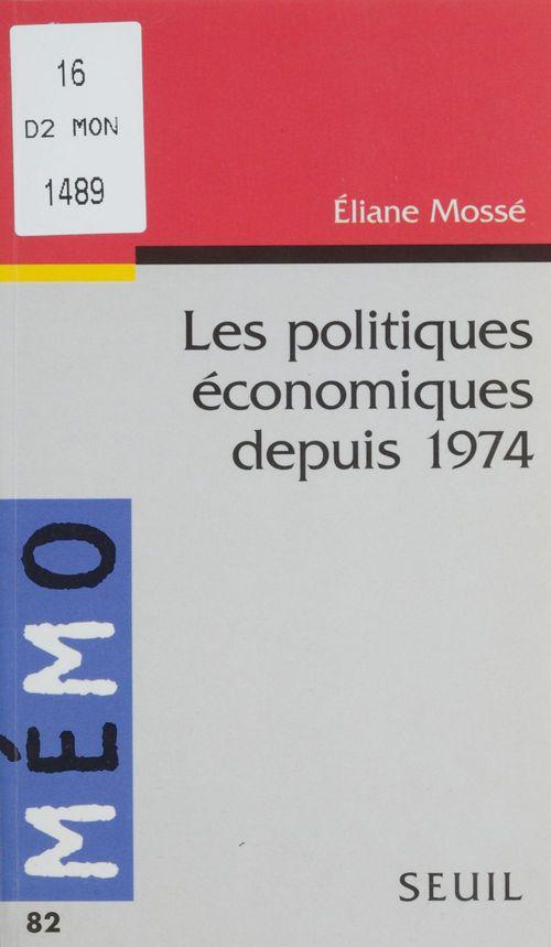 Politiques economiques depuis 1974 (les)