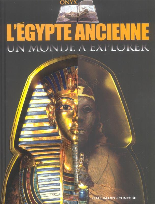 l'egypte ancienne ; un monde à explorer