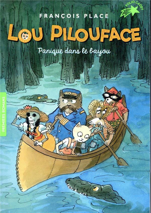 Lou Pilouface T.3 ; panique dans le Bayou