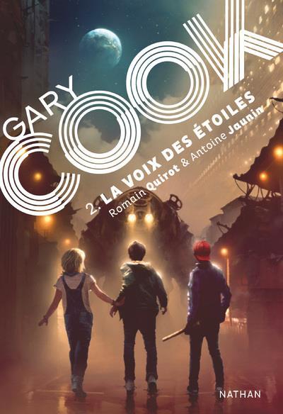 Gary Cook T.2 ; la voix des étoiles