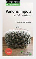 Vente Livre Numérique : Parlons impôts en 30 questions  - Jean-Marie Monnier - La Documentation française