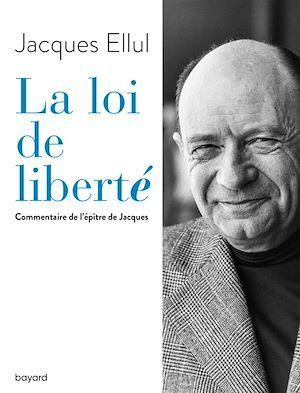 La loi de liberté ; commentaire de l'épître de Jacques