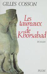 Vente Livre Numérique : Les Taureaux de Khorsabad  - Gilles Cosson
