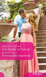 Vente Livre Numérique : Une famille en Toscane - Retrouvailles imprévues  - Caroline Anderson - Patricia Thayer