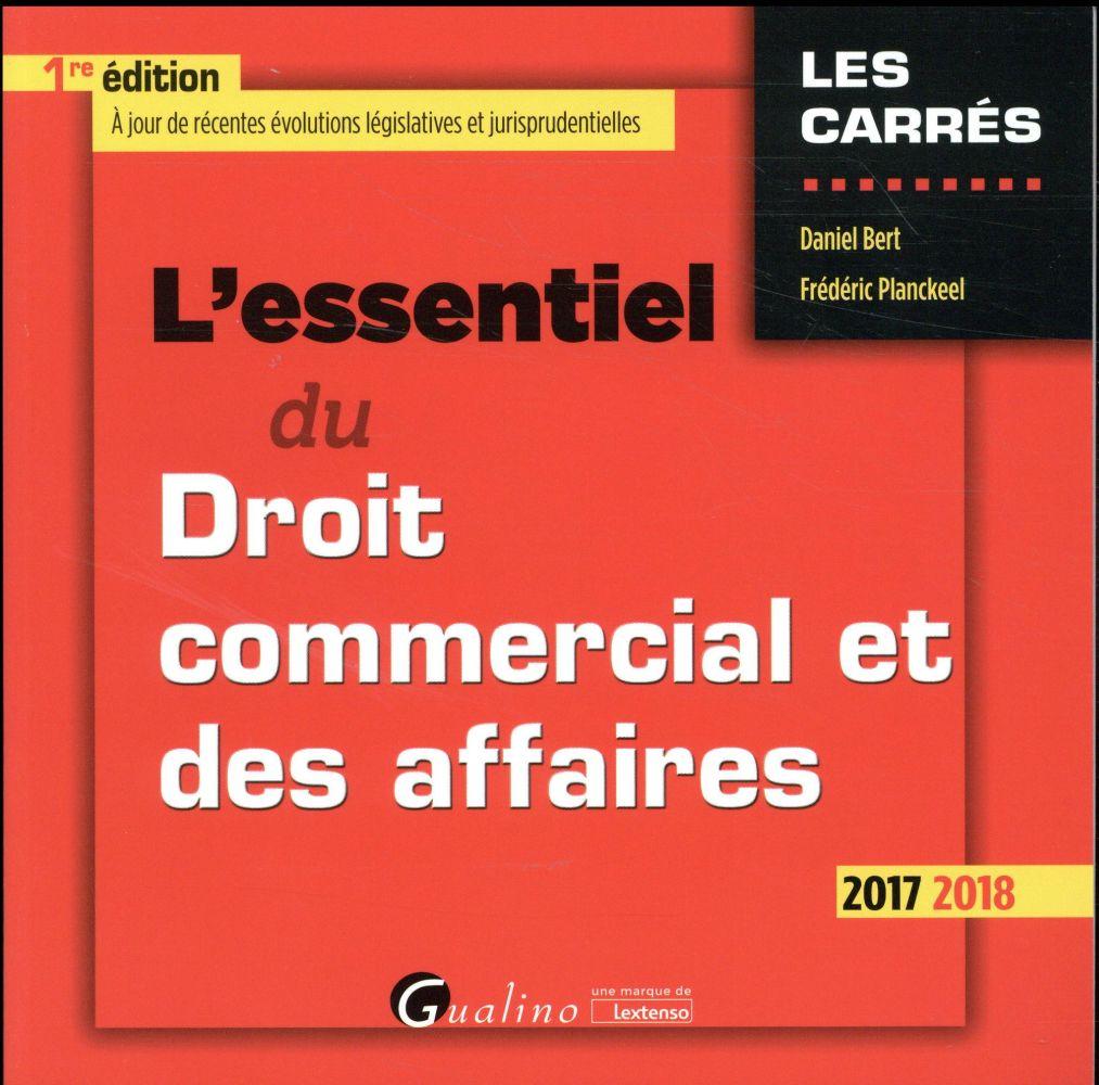 L'essentiel du droit commercial et des affaires (édition 2017/2018)