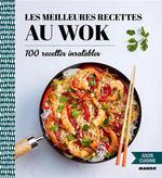 Couverture de Les meilleures recettes au wok ; 100 recettes inratables