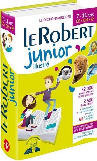 Dictionnaire le Robert junior illustré ; 7/11 ans ; CE, CM, 6e (édition 2019)
