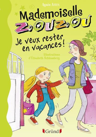 Mademoiselle Zouzou t.19 ; je veux rester en vacances !