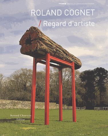 Roland Cognet ; regard d'artiste