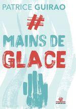 Vente EBooks : #Mains de glace  - Patrice GUIRAO
